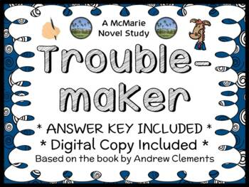Troublemaker (Andrew Clements) Novel Study / Reading Comprehension