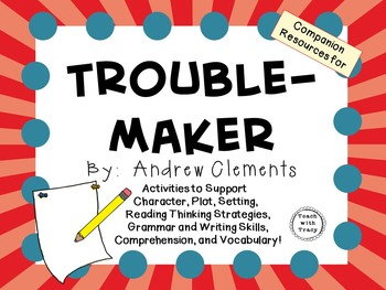 Troublemaker by Andrew Clements: A Complete Novel Study!