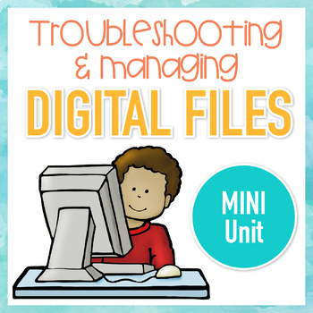 Troubleshooting and Managing Digital Files Mini Unit
