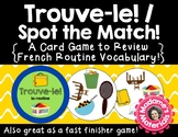Trouve-le: La Routine! A Spot the Match Game for French Daily Routine Vocabulary