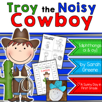 Troy the Noisy Cowboy {diphthongs oi & oy!}