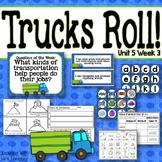 Trucks Roll! KINDERGARTEN Unit 5 Week 3