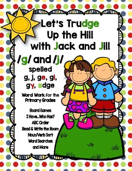 Trudge up the Hill with Jack and Jill /g/ and /j/ Word Work (j, g, ge, gi, _dge)