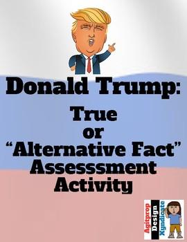 True / Alternative Fact Quiz about Donald Trump