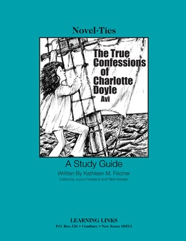 True Confessions of Charlotte Doyle - Novel-Ties Study Guide