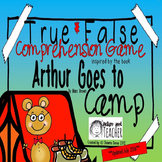 True False Comprehension Game inspired by Arthur Goes To Camp by Marc Brown