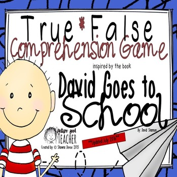 True False Comprehension Game inspired by David Goes to Sc