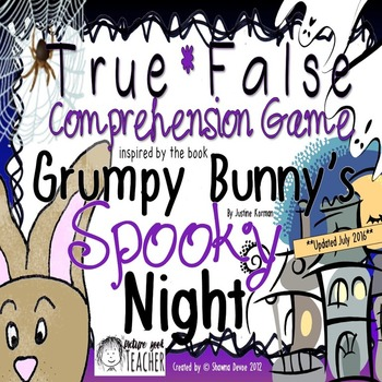 True False Comprehension Game inspired by Grumpy Bunny's Spooky Night