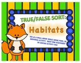 True / False Sort - Habitats