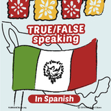 True/False Speaking Activity: Learn about MEXICO! in Spanish