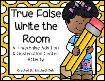 True False Write the Room {Addition & Subtraction}