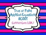True or False addition equations scoot activity SAMPLER {CCSS aligned 1.OA.7}