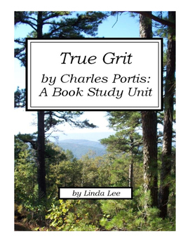 True Grit by Charles Portis:  A Book Study Unit
