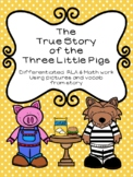 True Story of the 3 Little Pigs Differentiated RLA/Math (G