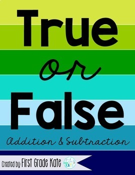 True or False Task Cards Addition & Subtraction