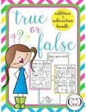 True or False - Addition and Subtraction BUNDLE