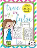 True or False - Addition and Subtraction BUNDLE