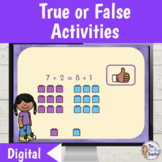 True or False Addition and Subtraction Digital Activities