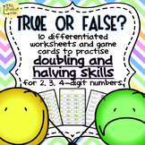 True or False Doubling and Halving Worksheets and Games CO