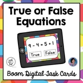 True or False Addition and Subtraction Equations Boom Digital Task Cards