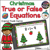 True or False Equations Christmas BOOM Cards™ Distance Learning