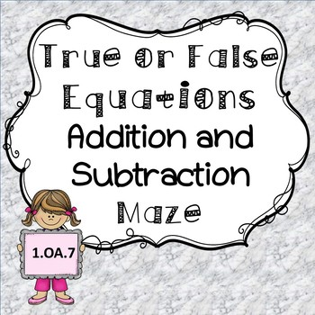 True or False Equations Maze Worksheet (Addition and Subtraction)