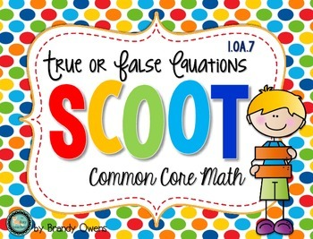 True or False Equations SCOOT! Task Cards: 1.OA.7