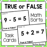 True or False Math Sorts and Task Cards: Addition and Subtraction Equations