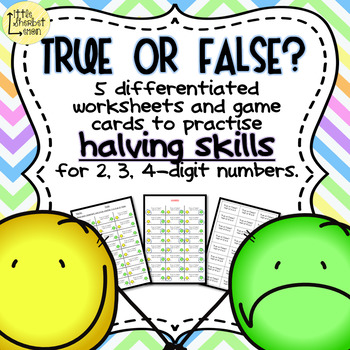 True or False Halving Worksheets and Game