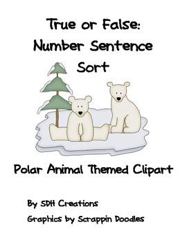 True or False: Number Sentence Sort (Polar Animal Themed)