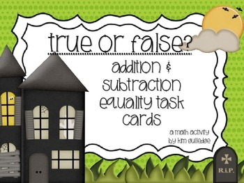True or False? QR Code Fun: Addition & Subtraction Equality Task Cards