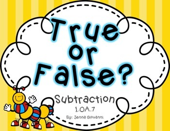 True or False Subtraction Equations 1.OA.7