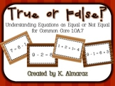 True or False? Understanding Equations as Equal or Not Equal for CC 1.OA.7