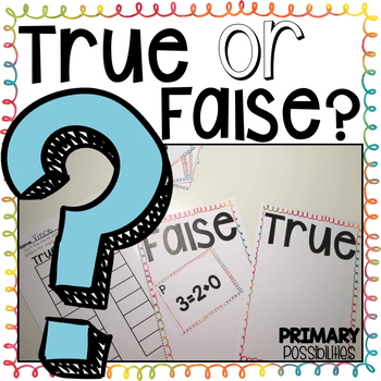 True or False?  Understanding the Equal Sign Activities
