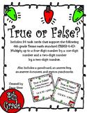 True or False? Up to 4-Digit Multiplication (TEKS 4.4D)