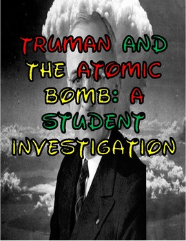 Truman and the Atomic Bomb