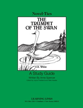 Trumpet of the Swan - Novel-Ties Study Guide