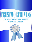 Trustworthiness Choice Cards - Character Education and Social Skills