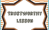Character Education Lesson: Trustworthy