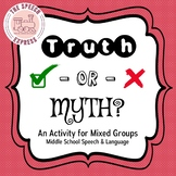Truth OR Myth Activity for Middle School Speech and Language Mixed Groups