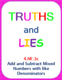 Truths and Lies - Add and Subtract Mixed Numbers with Like Denominators