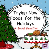 Trying New Foods for the Holidays: Social Narrative PowerPoint and Activities