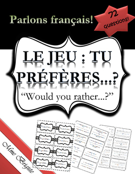 Tu préfères...  ou  Would you rather...