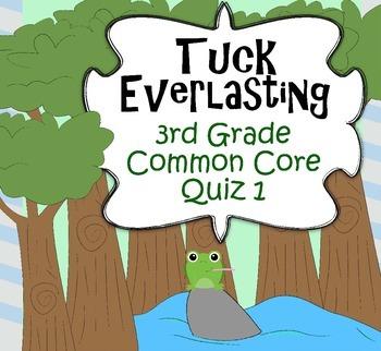 Tuck Everlasting 3rd Grade Common Core Quiz # 1