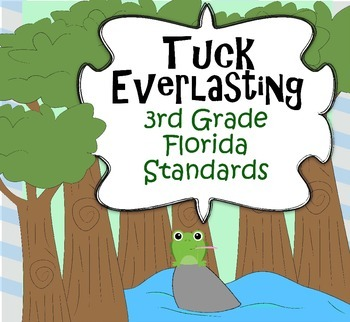 Tuck Everlasting 3rd Grade Florida Standards Novel Study