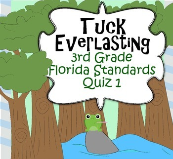 Tuck Everlasting 3rd Grade Florida Standards First Quiz