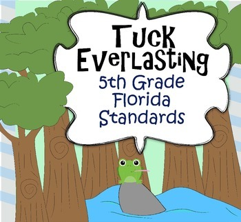 Tuck Everlasting 5th Grade Florida Standards Novel Study