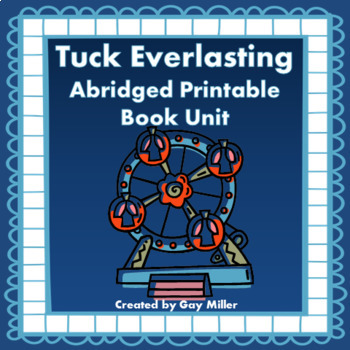 Tuck Everlasting Abridged Novel Study: vocabulary, comprehension, writing