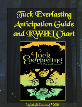 Tuck Everlasting Anticipation Guide and KWHL Chart