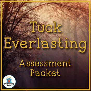 Tuck Everlasting Assessment Packet